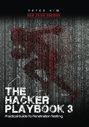The Hacker Playbook 3: Practical Guide To Penetration Testing book review